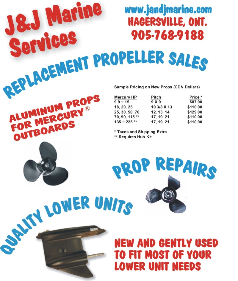 J and J Marine Services  - Your Prop Repair Specialists -  Call 905-768-9188 - www.jandjmarine.com Aluminum Props for Mercury Outbords - Promo Sale!! QUALITY LOWER UNITS....  New and gently used to fit most of your lower unit needs